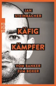 Käfigkämpfer - Vom Banker zum Boxer